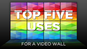 Take a tour of the top 5 uses for video walls