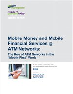 "Mobile Money and Mobile Financial Services @ ATM Networks: The Role of ATM Networks in the ""Mobile First"" World"