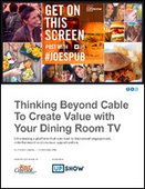 Thinking Beyond Cable To Create Value with Your Dining Room TV