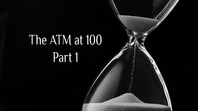 The ATM at 100, a forecast for 2017–2067: Part 1