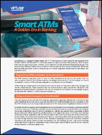 Smart ATMs -  A Golden Era in Banking