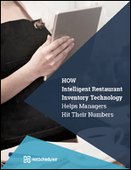 How Intelligent Restaurant Inventory Technology Helps Managers Hit Their Numbers