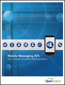 Mobile Messaging 201: How to Create Compelling SMS Applications