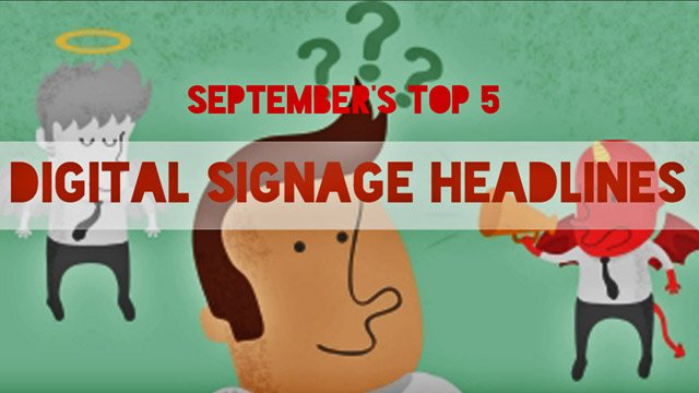 The DST Top 5: September's top digital signage headlines
