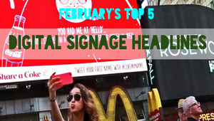 February's Top 5 digital signage headlines
