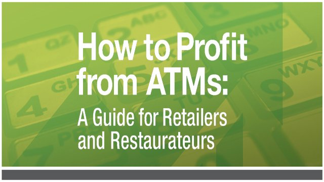 New guide caters to restaurateurs, retailers looking to boost income with ATMs
