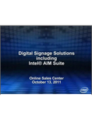 Webinar Slides: Digital Signage Solutions including Intel® AIM Suite