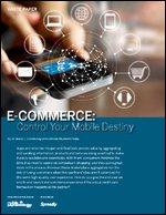 E-COMMERCE: Control Your Mobile Destiny