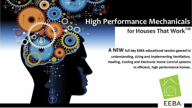 High Performance Mechanical Systems for Houses That Work