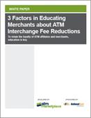 3 Factors in Educating Merchants about ATM Interchange Fee Reductions