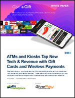 ATMs and Kiosks Tap New Tech & Revenue with Gift Cards and Wireless Payments