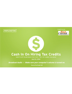 Webinar - Cash in on Hiring Tax Credits: How to get $1,200 back for 1 out of every 5 new hires