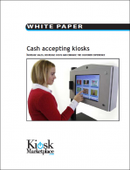 Cash accepting kiosks: Increase sales, decrease costs, enhance the customer experience