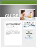 Homeowner's and Builder's Guide to Energy Efficient Water Heating