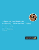 5 Reasons You Should Be Obsessing Over Customer Loyalty