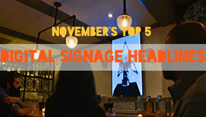 The DST Top 5: November's top digital signage headlines
