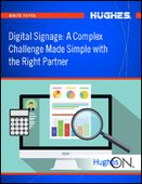 Digital Signage: A Complex Challenge Made Simple with the Right Partner