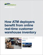 How ATM deployers benefit from online real-time customer warehouse inventory