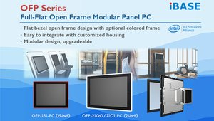 IBASE Debuts OFP Series Full-Flat Open Frame Modular Panel PC