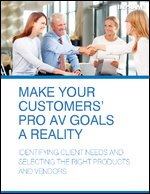 Make Your Customers' Pro AV Goals a Reality