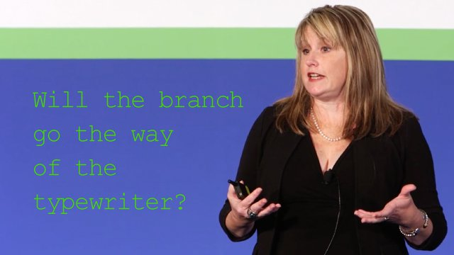 Video: 3 models for the future of branch banking