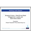 Executive Summit: Working Lunch Session: Bringing It Home - What Drives Retail Engagement, Loyalty, and Same-Store Sales?