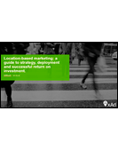 WEBINAR: Location-based marketing: A guide to strategy, deployment and successful return on investment