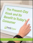 The Present-Day Kiosk and Its Benefit to Today's Consumer