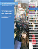 Turning shoppers into advocates: The customer focused retail enterprise