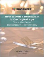 How to Run a Restaurant in the Digital Age: Your Guide to Restaurant Technology