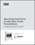 Mounting Solutions Create New Kiosk Possibilities