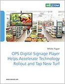 OPS Digital Signage Player Helps Accelerate Technology Rollout and Tap New Turf