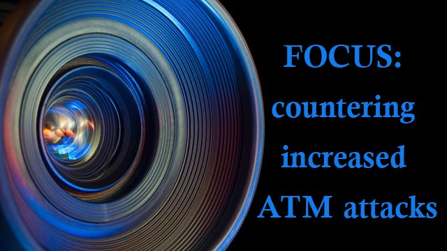 ATM surveillance: Preserving the ATM, protecting the customer