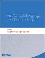ProAV/Digital Signage Distribution Guide, Part 2: Digital Signage Basics
