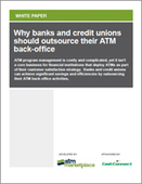Why Banks and Credit Unions Should Outsource Their ATM Back-Office