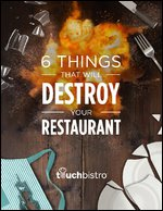 6 Things That Will Destroy Your Restaurant