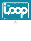 Keys to Keeping Today's On-the-Go Workforce In the Loop: Part 1