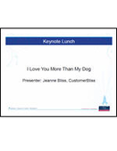 Executive Summit: Keynote Lunch: I Love You More Than My Dog