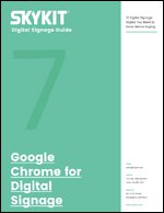 Google Chrome for Digital Signage
