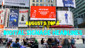 The DST Top 5: August's top digital signage headlines