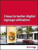 3 keys to better digital signage utilization