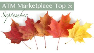 Remember September: The ATM Marketplace Top 5