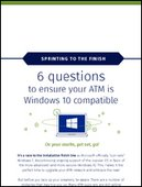 Sprinting to the Finish: 6 Questions to Ensure Your ATM is Windows 10 Compatible