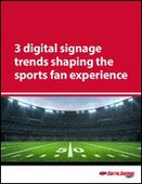 3 digital signage trends shaping the sports fan experience