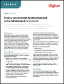 Digicel Case Study: Mobile wallet helps reach unbanked and underbanked customers