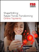 Shape Shifting: Future Trends Transforming Online Payments