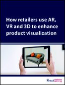How retailers use AR, VR and 3D to enhance product visualization