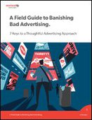 Whitepaper: A Field Guide to Banishing Bad Advertising