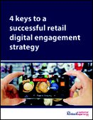 4 keys to a successful retail digital engagement strategy