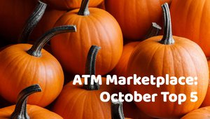 ATM Marketplace: October Top 5